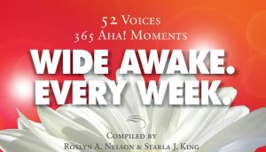Wide Awake. Every Week by Starla J. King