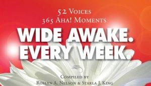 Wide Awake. Every Week by Starla J. King
